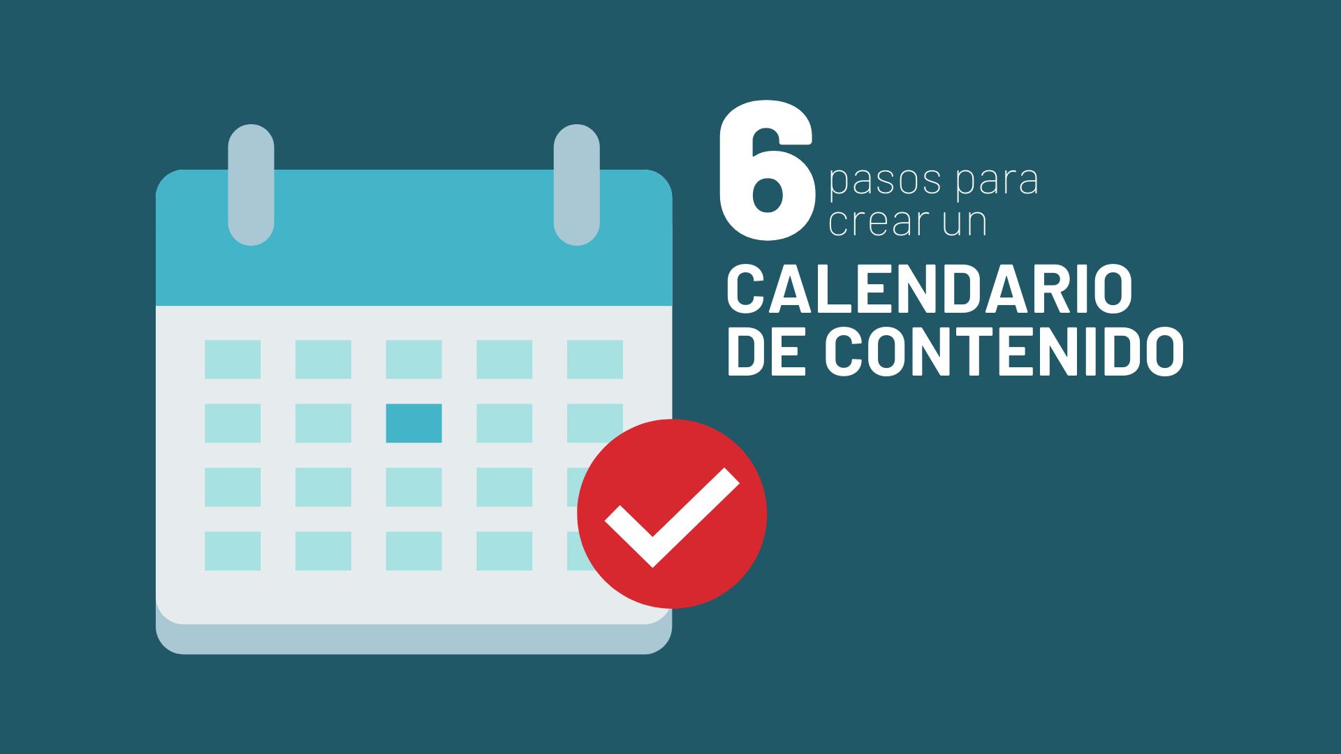 6 pasos para crear un calendario de contenido