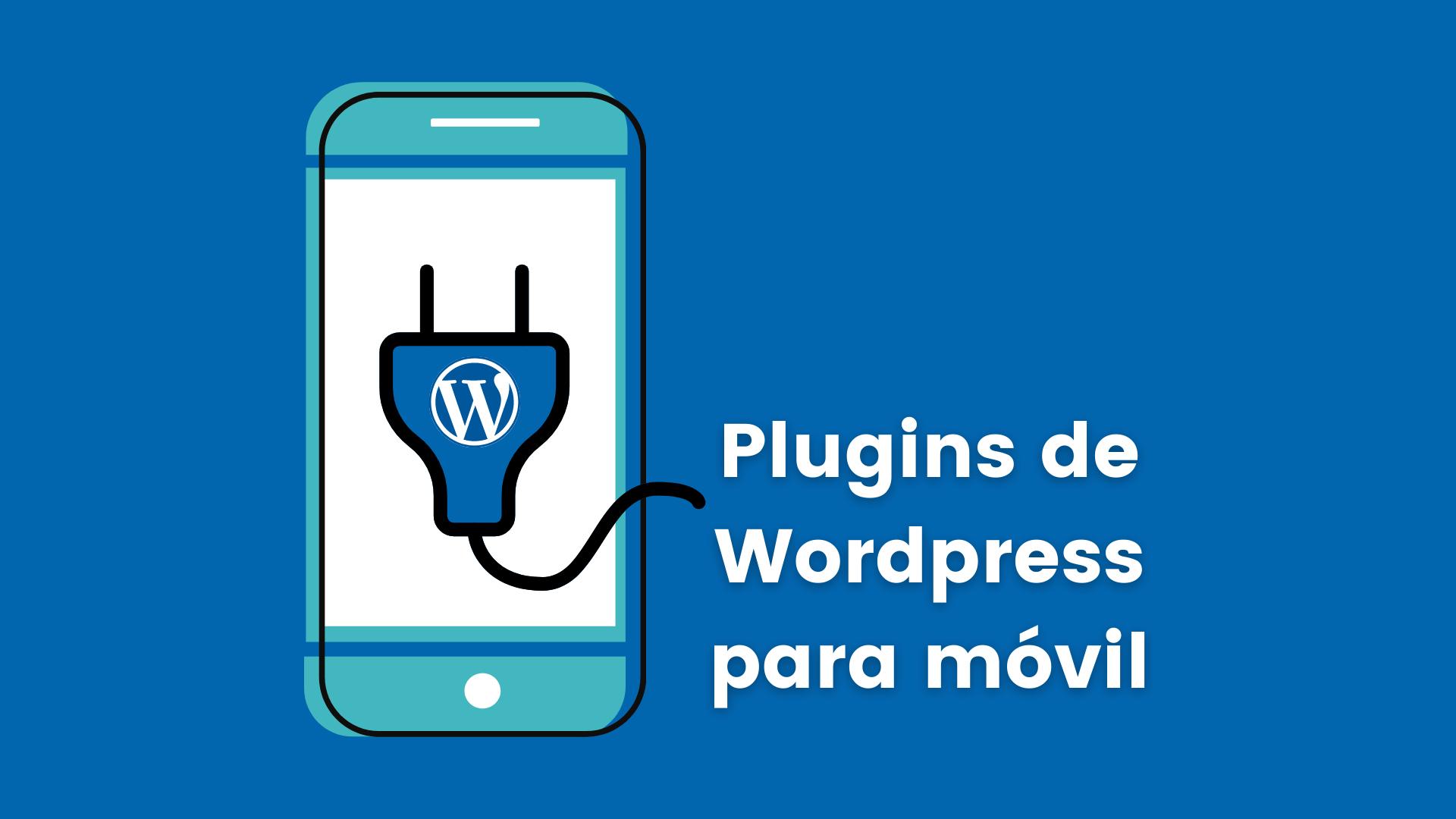 Te dejamos los plugins de wordpress para dispositivos móviles