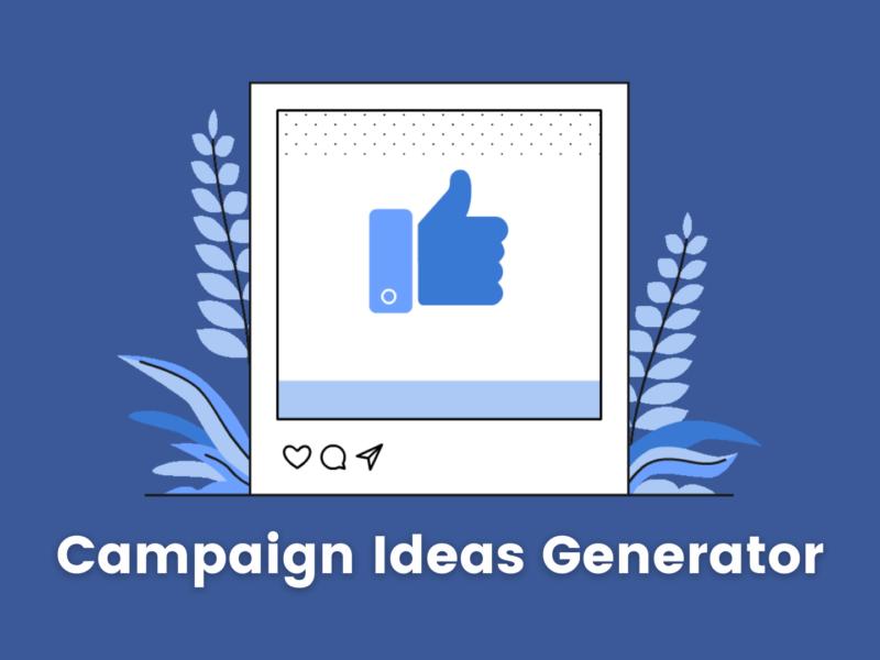 Te enseñamos cómo utilizar el generador de ideas para campañas de Facebook por ti mismo