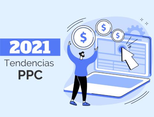 Te damos todos los detalles sobre las tendencia PPC del 2021